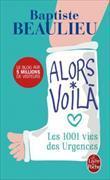 Cover-Bild zu Alors voilà, les 1001 vies des urgences von Beaulieu, Baptiste