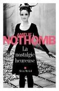 Cover-Bild zu La nostalgie heureuse von Nothomb, Amélie