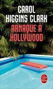 Cover-Bild zu Arnaque à Hollywood von Clark, Carol Higgins