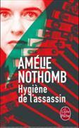 Cover-Bild zu Hygiène de l'assassin von Nothomb, Amélie