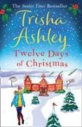 Cover-Bild zu Twelve Days of Christmas von Ashley, Trisha