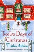 Cover-Bild zu Twelve Days of Christmas (eBook) von Ashley, Trisha