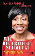 Cover-Bild zu Wie die Freiheit schmeckt von Campbell, Tamika