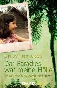 Cover-Bild zu Das Paradies war meine Hölle von Krüsi, Christina