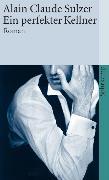 Cover-Bild zu Ein perfekter Kellner von Sulzer, Alain Claude