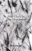 Cover-Bild zu Die Obstdiebin oder Einfache Fahrt ins Landesinnere von Handke, Peter