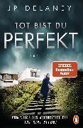 Cover-Bild zu Tot bist du perfekt (eBook) von Delaney, JP