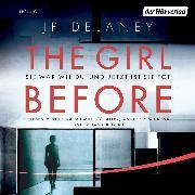 Cover-Bild zu The Girl Before - Sie war wie du. Und jetzt ist sie tot (Audio Download) von Delaney, JP
