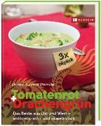 Cover-Bild zu Tomatenrot + Drachengrün: 3x täglich von Bihlmaier, Susanne