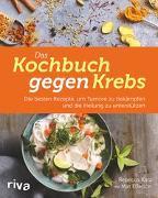 Cover-Bild zu Das Kochbuch gegen Krebs von Katz, Rebecca
