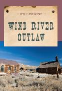 Cover-Bild zu Wind River Outlaw (eBook) von Ermine, Will