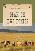 Cover-Bild zu Man on Two Ponies (eBook) von Worcester, Don