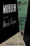 Cover-Bild zu Murder at the Mardi Gras (eBook) von Stone, Elisabet M.