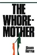 Cover-Bild zu The Whore-Mother (eBook) von Herron, Shaun