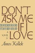 Cover-Bild zu Don't Ask Me If I Love (eBook) von Kollek, Amos