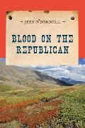 Cover-Bild zu Blood on the Republican (eBook) von O'Donnell, Jeff