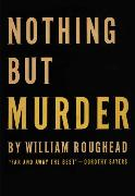Cover-Bild zu Nothing But Murder (eBook) von Roughead, William