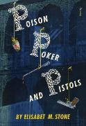 Cover-Bild zu Poison, Poker and Pistols (eBook) von Stone, Elisabet M.