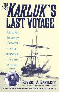 Cover-Bild zu The Karluk's Last Voyage (eBook) von Bartlett, Capt. Robert A.