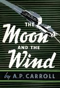 Cover-Bild zu The Moon and the Wind (eBook) von Carroll, A. P.