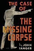 Cover-Bild zu The Case of the Missing Corpse (eBook) von Sanger, Joan