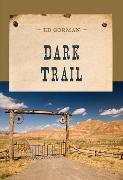 Cover-Bild zu Dark Trail (eBook) von Gorman, Ed