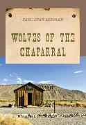 Cover-Bild zu Wolves of the Chaparral (eBook) von Lehman, Paul Evan