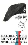 Cover-Bild zu Churchill and the Montgomery Myth (eBook) von Thompson, R. W.