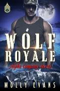 Cover-Bild zu Wolf Royale (Alpha Company Series, #2) (eBook) von Evans, Molly