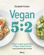 Cover-Bild zu Vegan 5:2 von Fischer, Elisabeth