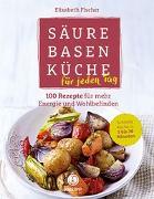 Cover-Bild zu Säure-Basen-Küche für jeden Tag von Fischer, Elisabeth