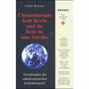 Cover-Bild zu Chemotherapie heilt Krebs und die Erde ist eine Scheibe von Hirneise, Lothar