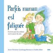Cover-Bild zu Parfois Maman est fatiguée von Alder, Judith