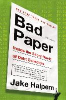 Cover-Bild zu Bad Paper: Inside the Secret World of Debt Collectors von Halpern, Jake