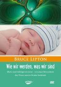 Cover-Bild zu Wie wir werden, was wir sind von Lipton, Bruce