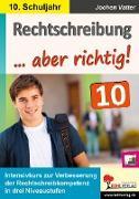 Cover-Bild zu Rechtschreibung ... aber richtig! / Klasse 10 von Vatter, Jochen