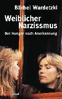 Cover-Bild zu Weiblicher Narzissmus von Wardetzki, Bärbel
