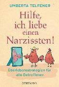 Cover-Bild zu Hilfe, ich liebe einen Narzissten! von Telfener, Umberta