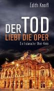 Cover-Bild zu Der Tod liebt die Oper von Kneifl, Edith