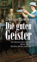 Cover-Bild zu Die guten Geister von Grieser, Dietmar
