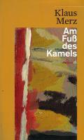 Cover-Bild zu Am Fuss des Kamels von Merz, Klaus