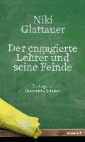 Cover-Bild zu Der engagierte Lehrer und seine Feinde von Glattauer, Nikolaus