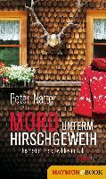 Cover-Bild zu Mord unterm Hirschgeweih von Natter, Peter