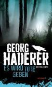 Cover-Bild zu Es wird Tote geben von Haderer, Georg