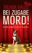 Cover-Bild zu Bei Zugabe Mord! von Kruse, Tatjana