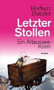 Cover-Bild zu Letzter Stollen von Dutzler, Herbert