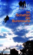 Cover-Bild zu Im Schatten der Burenwurst von Artmann, H. C.