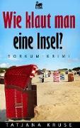 Cover-Bild zu Wie klaut man eine Insel?: Borkumkrimi (eBook) von Kruse, Tatjana