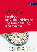 Cover-Bild zu Handbuch zur Alphabetisierung und Grundbildung Erwachsener von Korfkamp, Jens (Hrsg.)