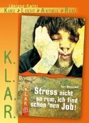 Cover-Bild zu K.L.A.R. - Literatur-Kartei: Stress nicht so rum, ich find schon 'nen Job! von Wasserfall, Kurt